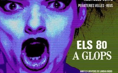 """La segona edició de la festa """"Els 80 a glops"""", el 18 de setembre, a les Peixateries Velles de Reus"""
