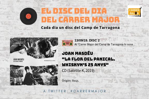 """🔊 El disc del dia del Carrer Major. 02: Joan Masdéu """"La Flor del Panical. Whiskyn's 25 anys"""" (2019)"""