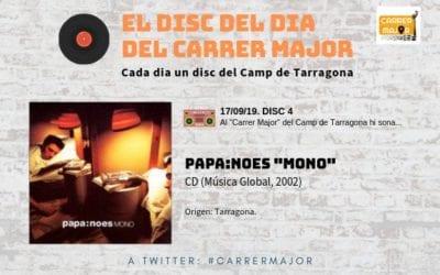 """🔊 El disc del dia del Carrer Major. 04: Papa:Noes """"Mono"""" (2002)"""