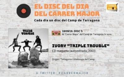 """🔊 El disc del dia del Carrer Major. 05: Ivory """"Triple Trouble"""" (2013)"""