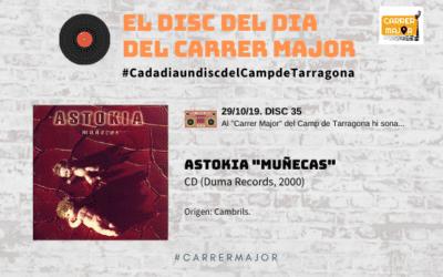 """🔊 El disc del dia del Carrer Major. 35: Astokia """"Muñecas"""" (2000)"""