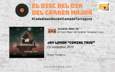 """🔊 El disc del dia del Carrer Major. 24: Jay Lemon """"Coming true"""" (2019)"""
