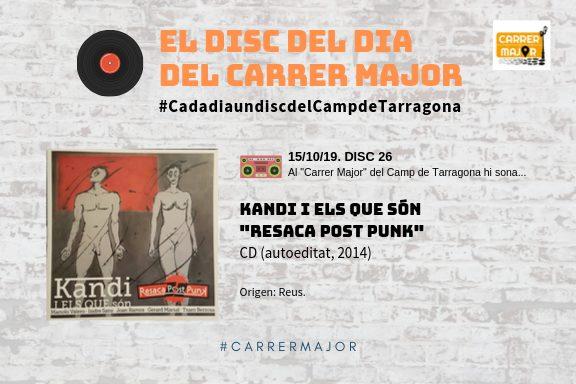 """🔊 El disc del dia del Carrer Major. 26: Kandi i els que són """"Resaca post punk"""" (2014)"""