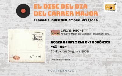 """🔊 El disc del dia del Carrer Major. 46: Roger Benet i els Oximorònics """"Sí-No"""" (2008)"""