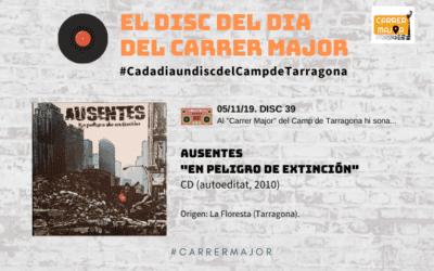 """🔊 El disc del dia del Carrer Major. 39: Ausentes """"En peligro de extinción"""" (2010)"""