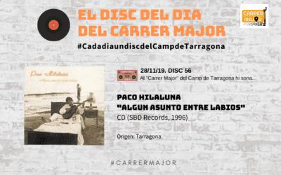 """🔊 El disc del dia del Carrer Major. 56: Paco Hilaluna """"Algun asunto entre labios"""" (1996)"""