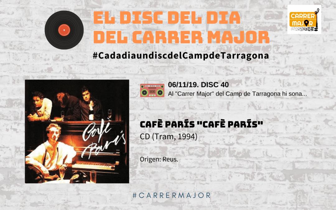"""🔊 El disc del dia del Carrer Major. 40: Cafè París """"Cafè París"""" (1994)"""