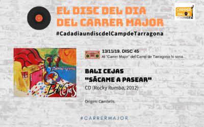 """🔊 El disc del dia del Carrer Major. 45: Bali Cejas """"Sácame a pasear"""" (2012)"""