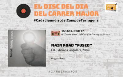 """🔊 El disc del dia del Carrer Major. 47: Main Road """"Fused"""" (2004)"""