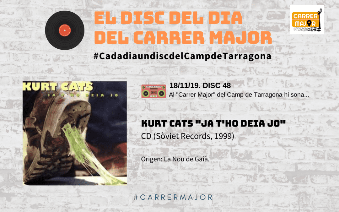 "🔊 El disc del dia del Carrer Major. 48: Kurt Cats ""Ja t'ho deia jo"" (1999)"