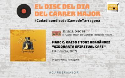 """🔊 El disc del dia del Carrer Major. 52: Marc C. Griso i Toni Hernández """"Siddharta spiritual cafe"""" (2007)"""