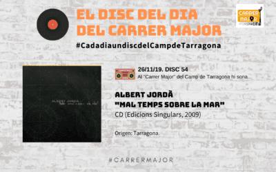 """🔊 El disc del dia del Carrer Major. 54: Albert Jordà """"Mal temps sobre la mar"""" (2009)"""