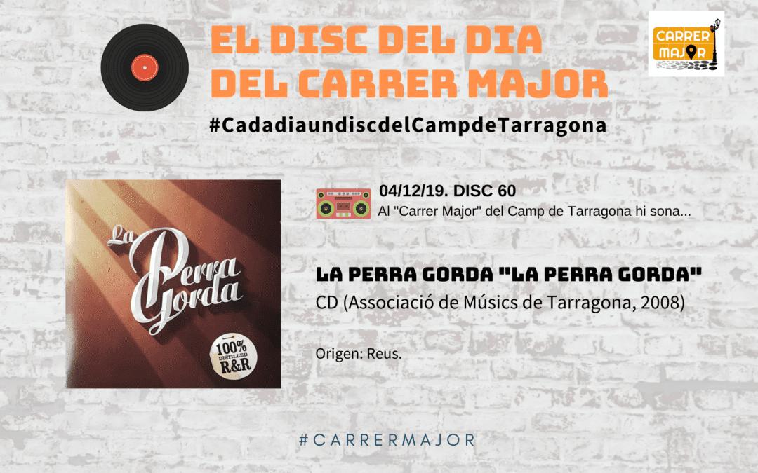 """🔊 El disc del dia del Carrer Major. 60: La Perra Gorda """"La Perra Gorda"""" (2008)"""