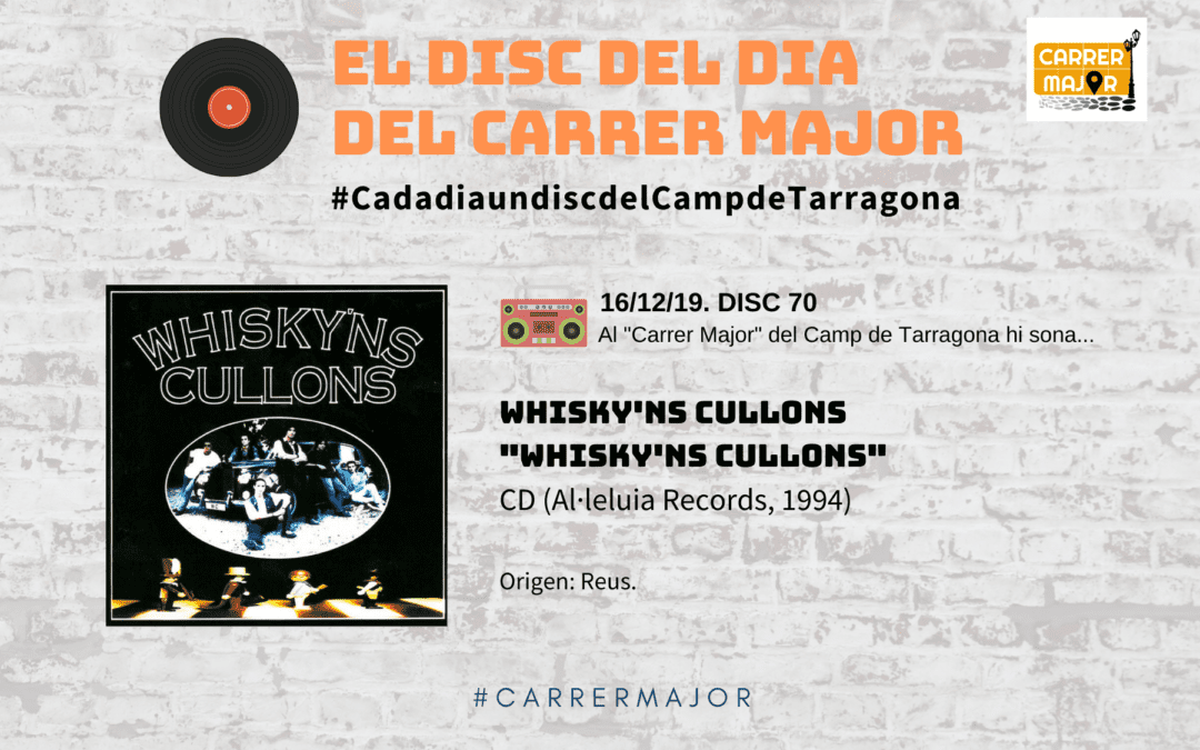 "🔊 El disc del dia del Carrer Major. 70: Whisky'ns cullons ""Whisky'ns cullons"""