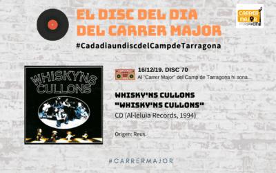 """🔊 El disc del dia del Carrer Major. 70: Whisky'ns cullons """"Whisky'ns cullons"""""""