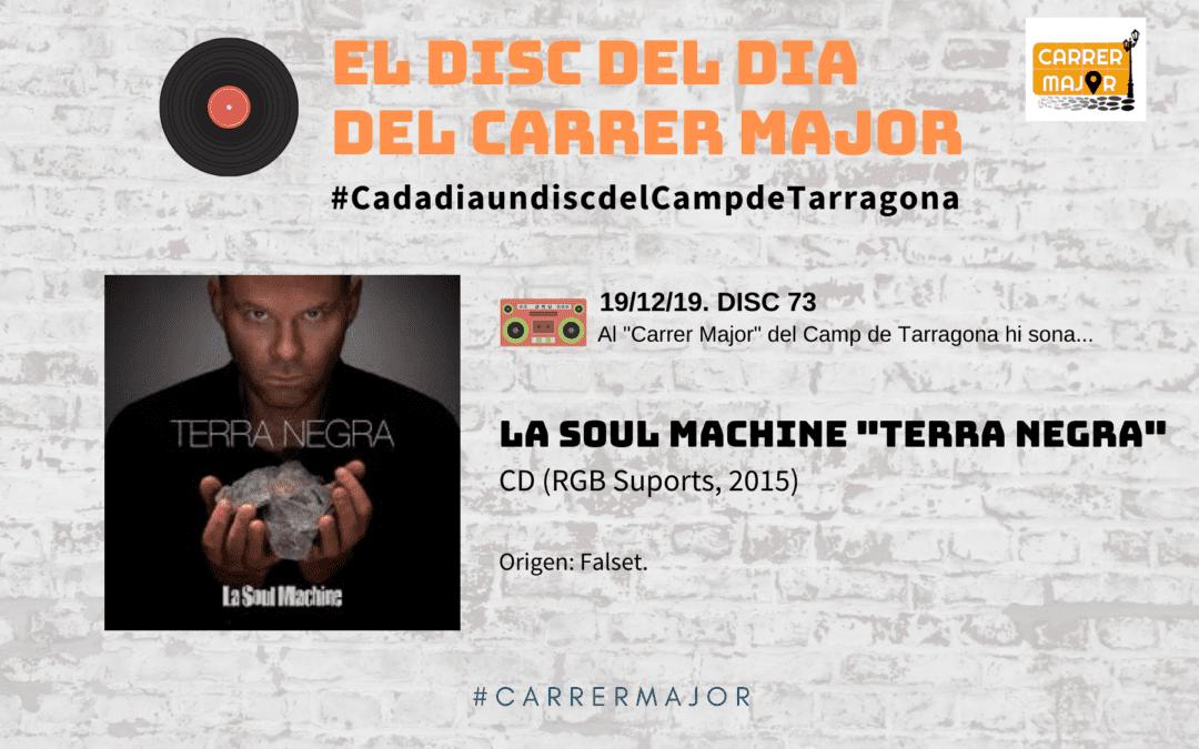 """🔊 El disc del dia del Carrer Major. 73: La Soul Machine """"Terra Negra"""""""