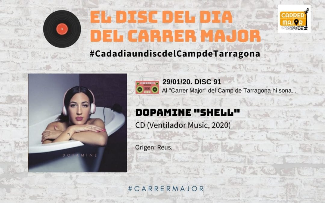 "🔊 El disc del dia del Carrer Major. 91: Dopamine ""Shell"" (2020)"