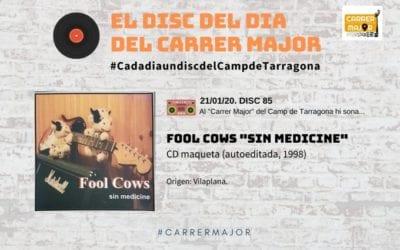 """🔊 El disc del dia del Carrer Major. 85: Fool Cows """"Sin medicine"""" (1998)"""