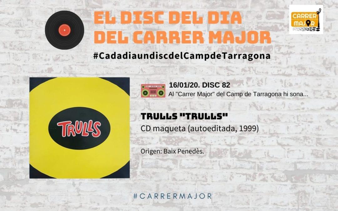 """🔊 El disc del dia del Carrer Major. 82: Trulls """"Trulls"""" (1999)"""