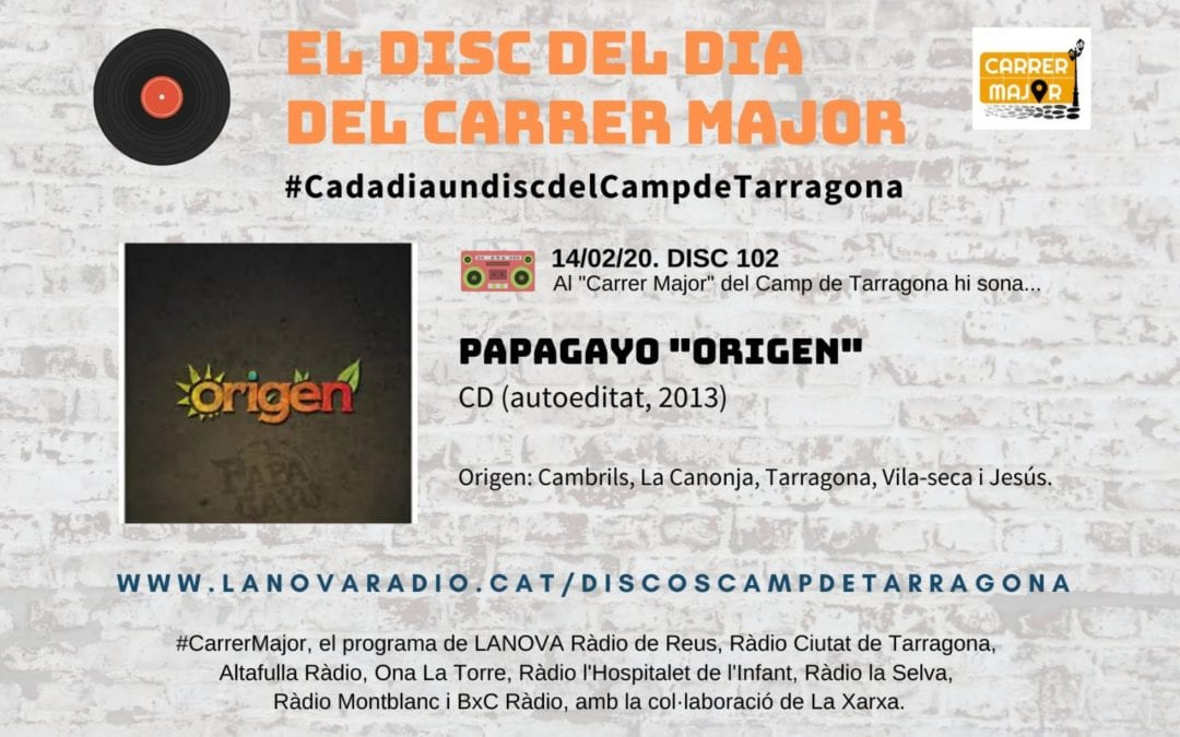 """🔊 El disc del dia del Carrer Major. 102: Papagayo """"Origen"""" (2013)"""