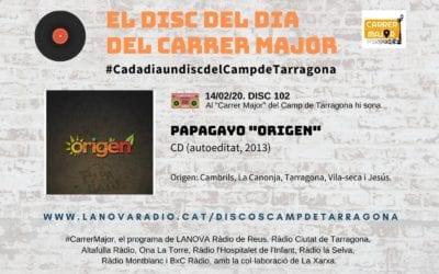 """? El disc del dia del Carrer Major. 102: Papagayo """"Origen"""" (2013)"""