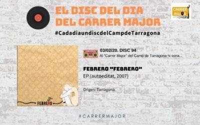"""🔊 El disc del dia del Carrer Major. 94: Febrero """"Febrero"""" (2007)"""
