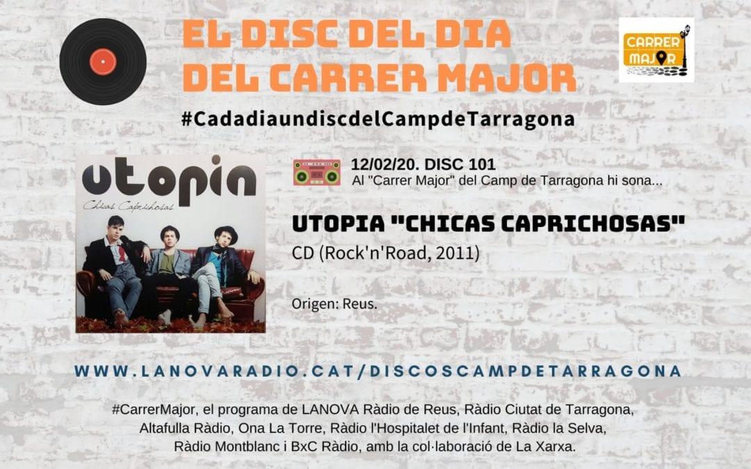 """🔊 El disc del dia del Carrer Major. 101: Utopia """"Chicas caprichosas"""" (2011)"""