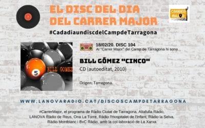 """? El disc del dia del Carrer Major. 104: Bill Gómez """"Cinco"""" (2010)"""