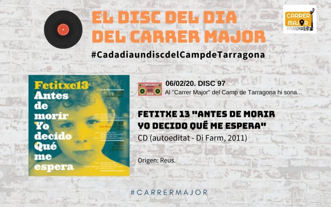 """🔊 El disc del dia del Carrer Major. 97: Fetitxe 13 """"Antes de morir yo decido qué me espera"""" (2011)"""