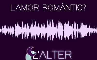 🔊 L'alternativa. 03 – 'Amor romàntic' (amb Júlia Bertran i Brigitte Vasallo)