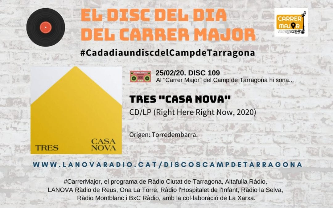 "🔊 El disc del dia del Carrer Major. 109: Tres ""Casa Nova"" (2020)"