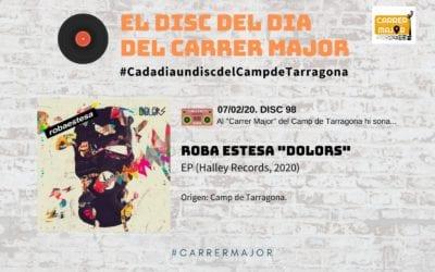 """🔊 El disc del dia del Carrer Major. 98: Roba estesa """"Dolors"""" (2020)"""
