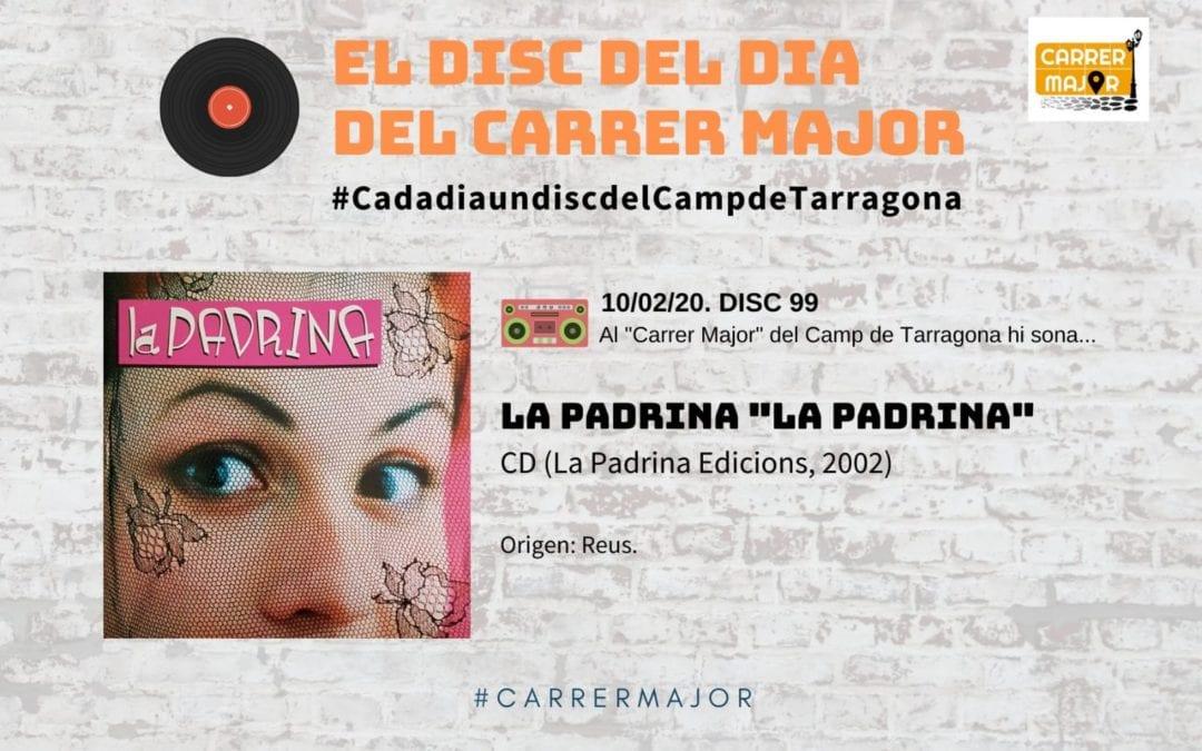 """🔊 El disc del dia del Carrer Major. 99: La Padrina """"La Padrina"""" (2002)"""