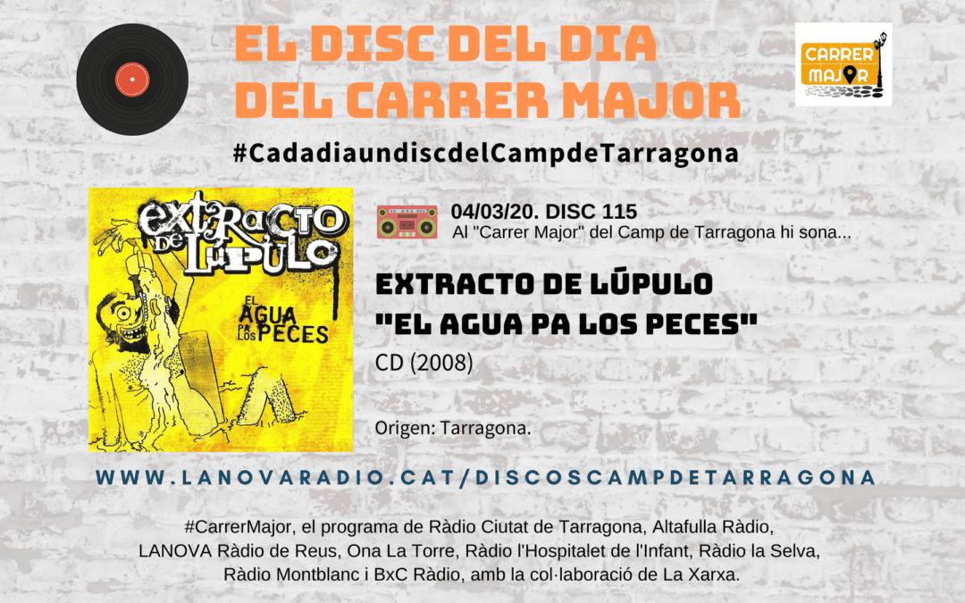 "🔊 El disc del dia del Carrer Major. 115: Extracto de Lúpulo ""El agua pa los peces"" (2008)"