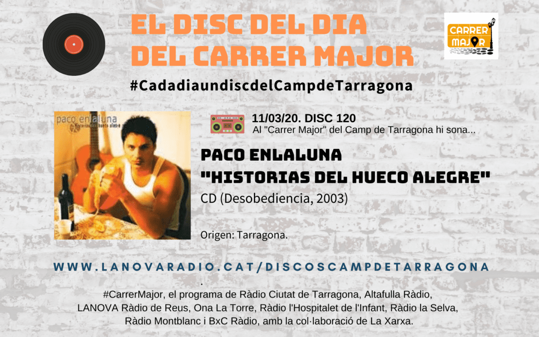 """🔊 El disc del dia del Carrer Major. 120: Paco Enlaluna """"Historias del hueco alegre"""" (2003)"""