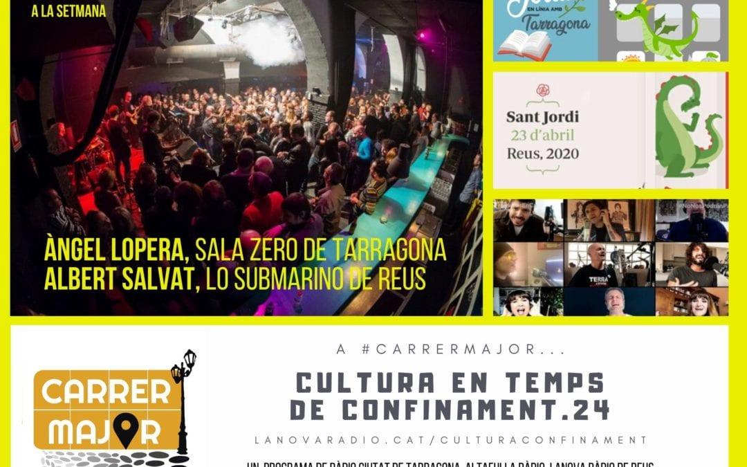 🔊 Cultura en temps de confinament. 24: entrevista a la Sala Zero i a Lo Submarino, Sant Jordi a Tarragona i Reus i cançó de Celtas Cortos