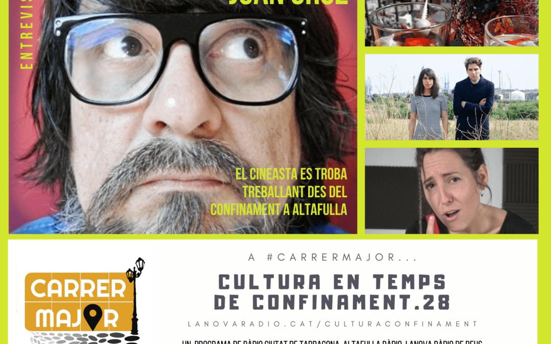 🔊 Cultura en temps de confinament. 28: entrevista al cineasta Juan Cruz, agenda i cançó de diferents artistes del Camp