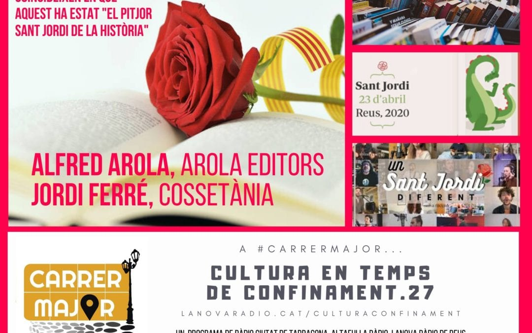 🔊 Cultura en temps de confinament. 27: entrevista a Arola Editors i Cossetània, Sant Jordi i cançó de Salva Racero