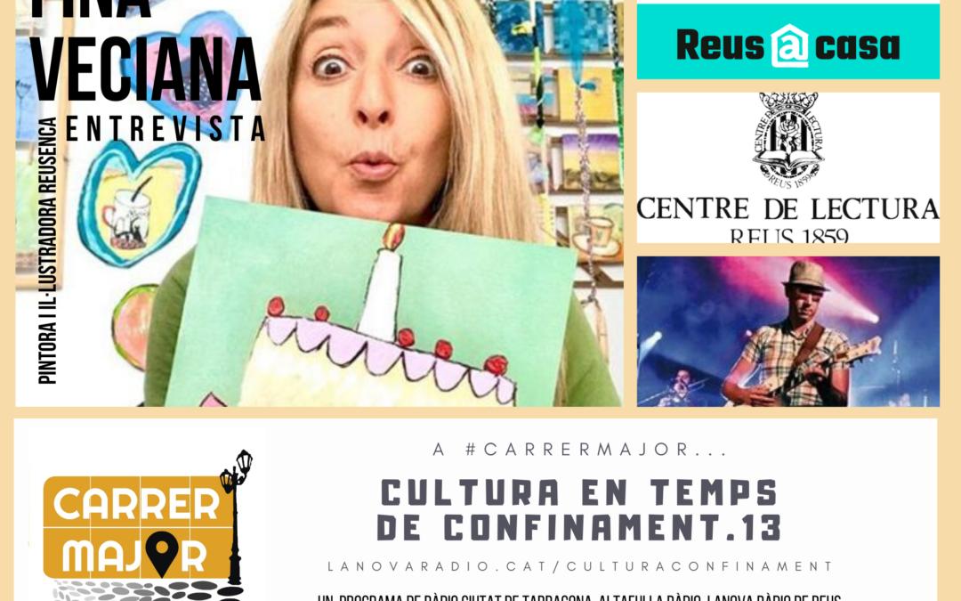 🔊 Cultura en temps de confinament. 13: entrevista a Fina Veciana, clip de Paco Enlaluna i propostes de l'Ajuntament de Reus, el Centre de Lectura i el CERAP