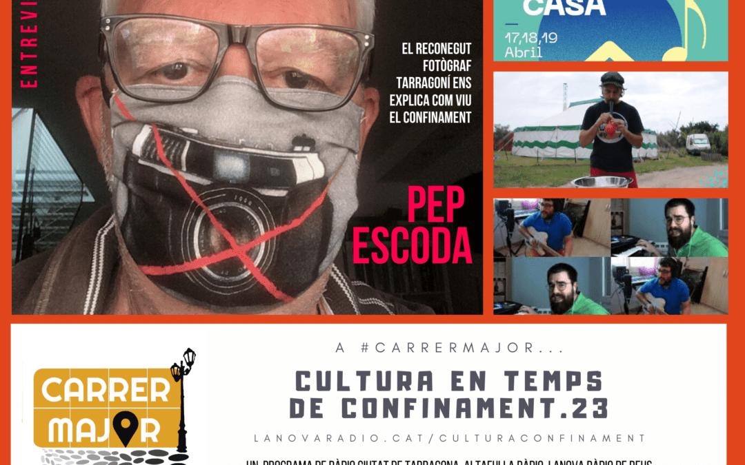 🔊 Cultura en temps de confinament. 23: entrevista al fotògraf tarragoní Pep Escoda, agenda i cançó dels reusencs Koeman