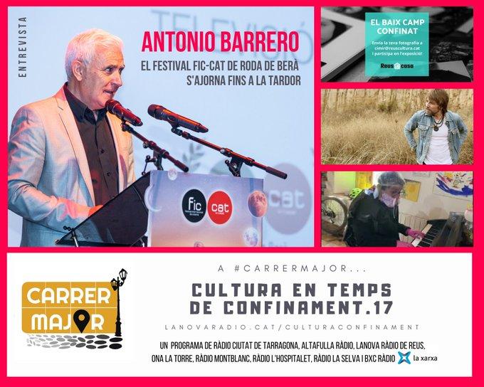 🔊 Cultura en temps de confinament. 17: entrevista a Antonio Barrero del FIC-CAT de Roda de Berà que s'ha ajornat, exposició 'El Baix Camp confinat' i cançó Albert Pla