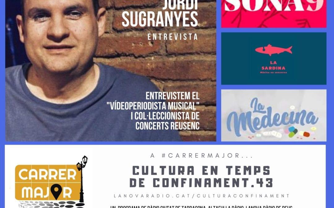 🔊 Cultura en temps de confinament. 43: conversem amb el vídeoperiodista musical Jordi Sugranyes i escoltem una curiosa cançó confinada