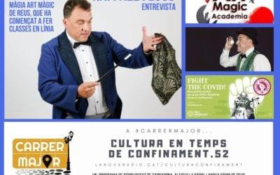 🔊 Cultura en temps de confinament. 52: entrevista al mag Raffael Fluss de l'escola reusenca Art Màgic i cançó del taller de Versembrant a Reus