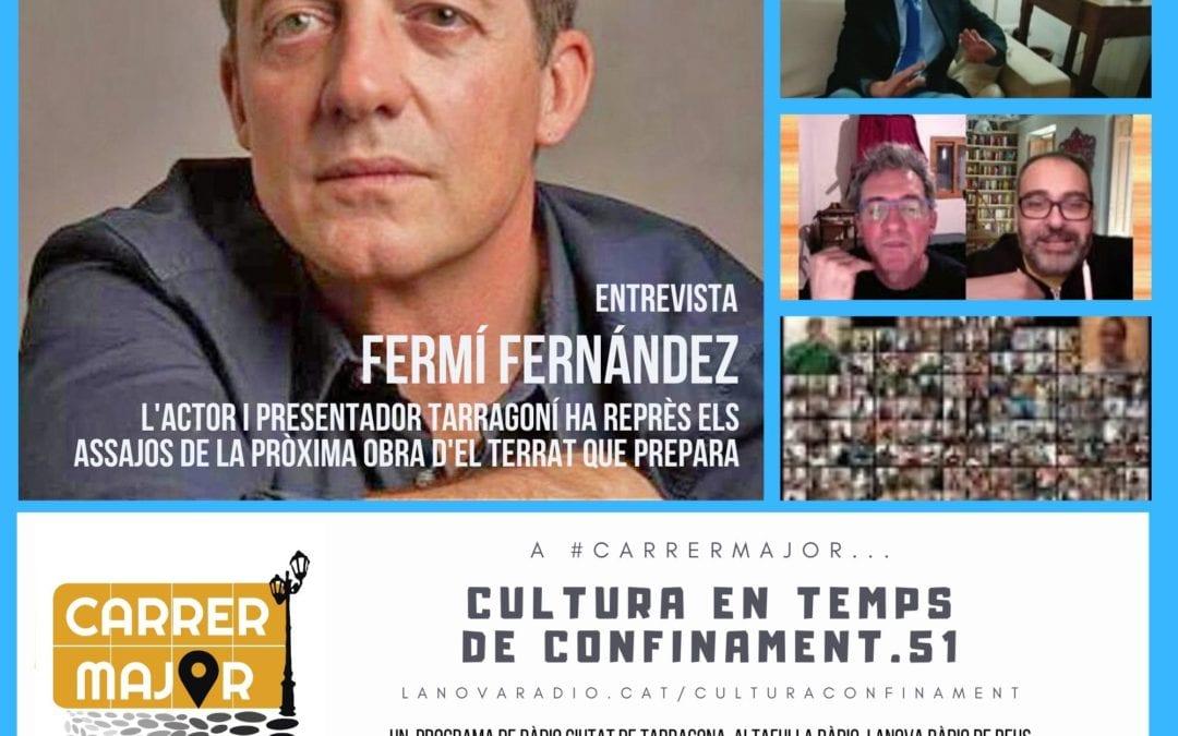 🔊 Cultura en temps de confinament. 51: entrevistem l'actor tarragoní Fermí Fernández i escoltem una versió simfònica d'una cançó de Doctor Prats