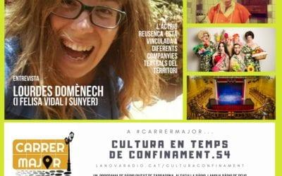 🔊 Cultura en temps de confinament. 54: entrevista a l'actriu Lourdes Domènech i a la Felisa Vidal i Sunyer