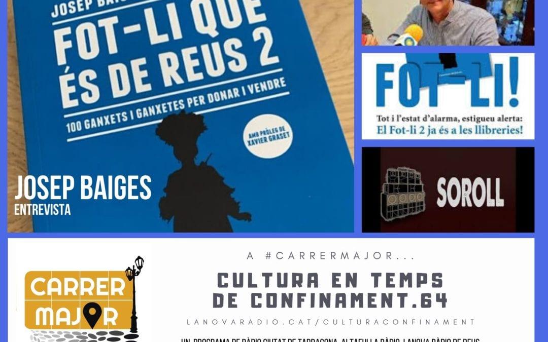 """🔊 Cultura en temps de confinament. 64: entrevista a Josep Baiges pel llibre """"Fot-li que és de Reus 2"""" i versió confinada d'una cançó d'Els Pets"""