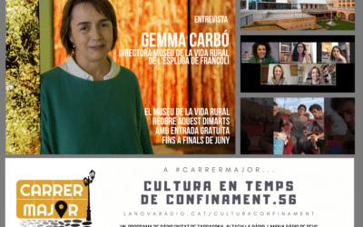 🔊 Cultura en temps de confinament. 56: entrevista a Gemma Carbó del Museu de la Vida Rural de l'Espluga i cançó dels Stay Homas