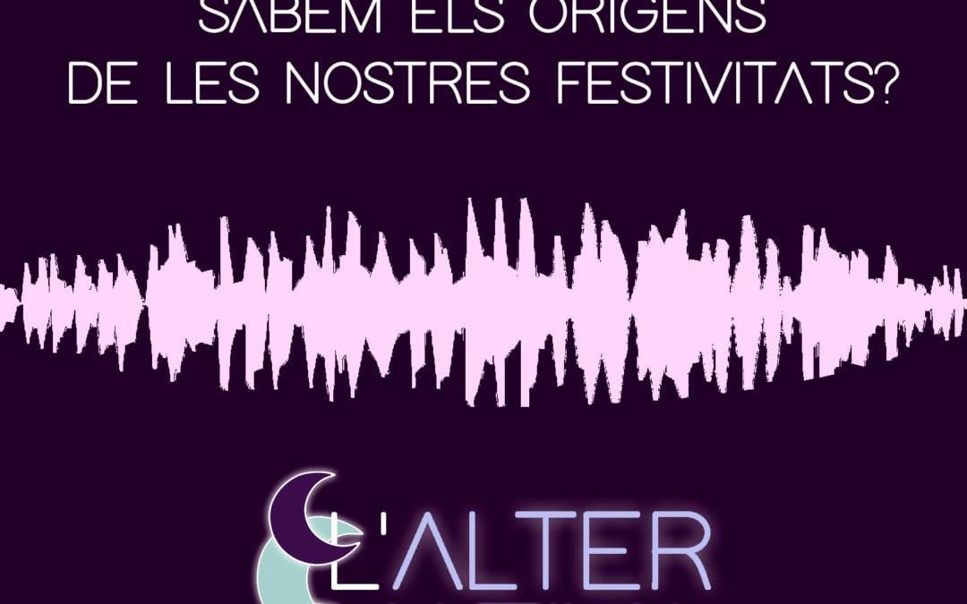 🔊 L'alternativa. 10 – 'Festivitats i religió' (amb Raquel Ferret)