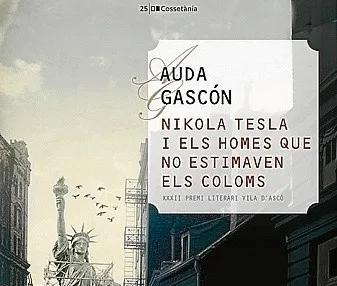 """🔊 """"Vols venir a la meva barca? 151"""": Auda Gascón – """"Nikola Tesla i els homes que no estimaven els coloms"""""""